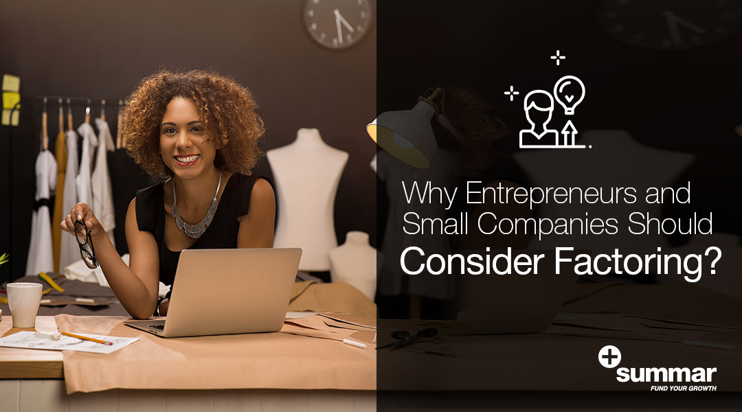 why-entrepreneurs-small-companies-should-consider-factoring